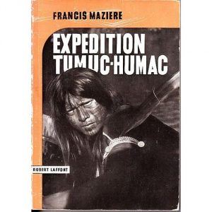 Expedition-Guyane-Tumuc-Humac-Expedition-Guyane-Tumuc-Humac-Livre-864724761_L